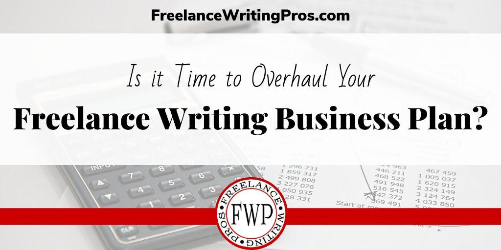 Is it Time to Update Your Freelance Writing Business Plan? - FreelanceWritingPros.com