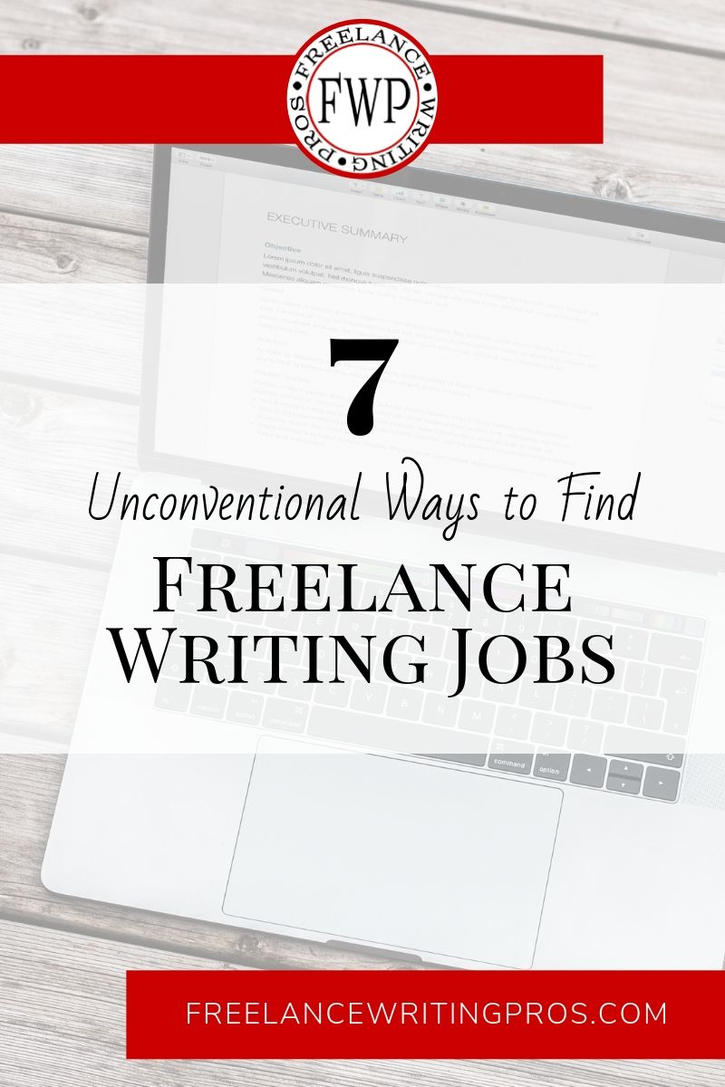 7 Unconventional Ways to Find Freelance Writing Jobs - Freelance Writing Pros