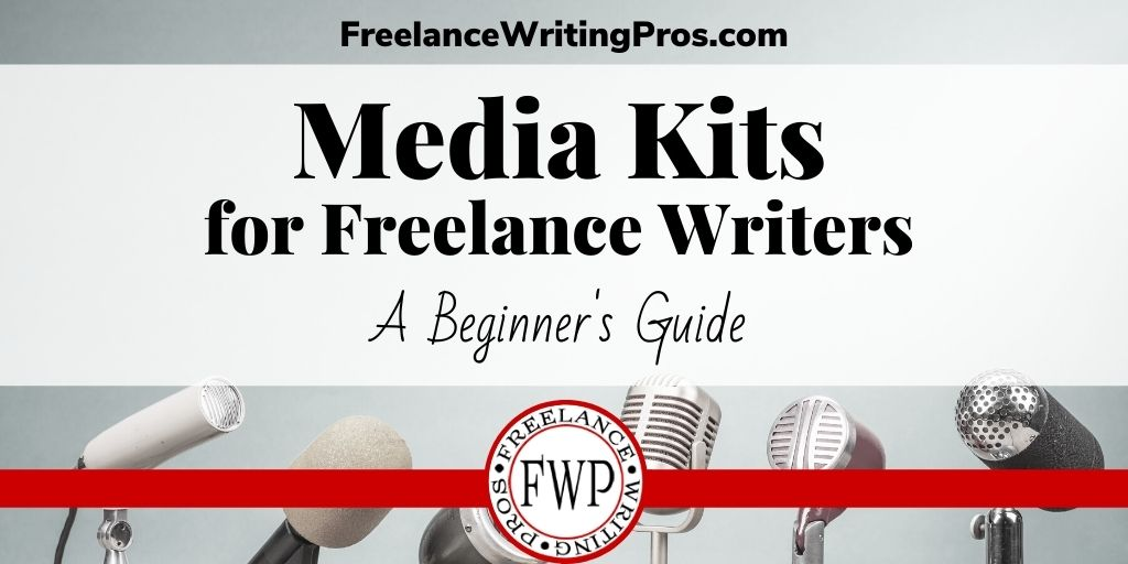 Media Kits for Writers - FreelanceWritingPros.com