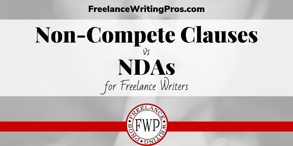 Non-Compete Clauses vs NDAs for Freelance Writers
