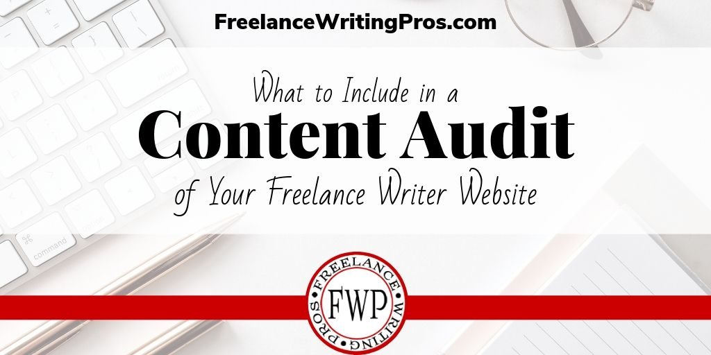 What to Include in a Content Audit of Your Freelance Writer Website
