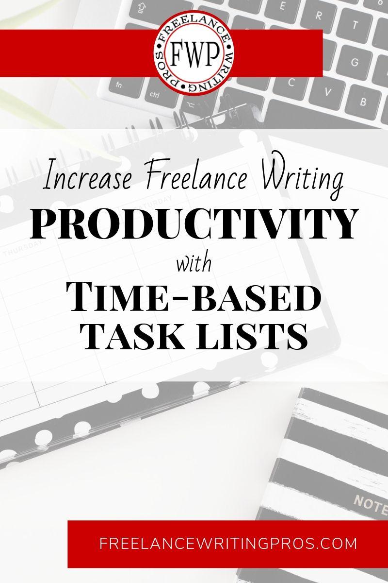 Increase Freelance Writing Productivity with Time-Based Task Lists - Freelance Writing Pros