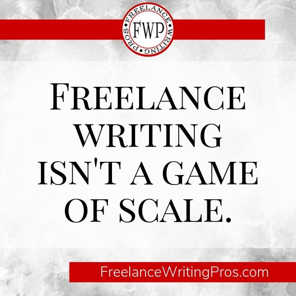 Freelance Writing Isn't a Game of Scale