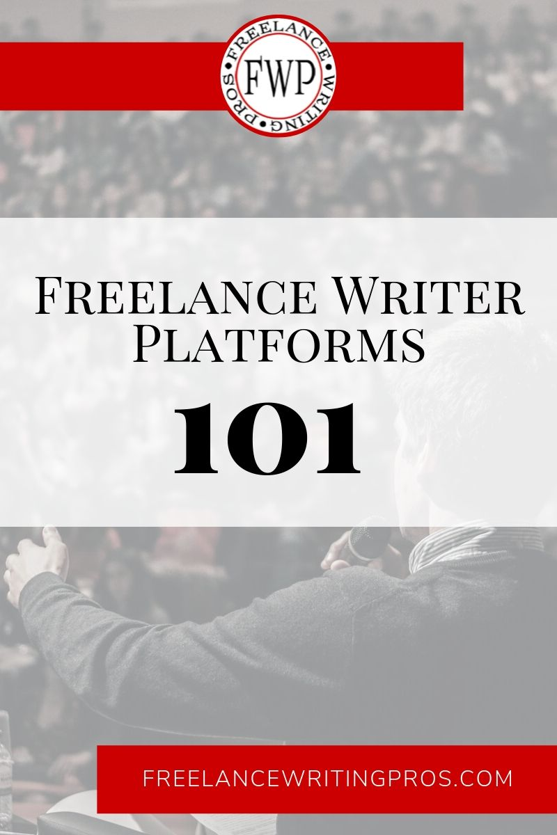 Freelance Writer Platforms 101 - Freelance Writing Pros