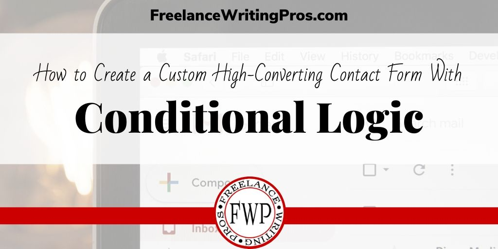 How to Create a High-Converting Custom Contact Form with Conditional Logic - Freelance Writing Pros