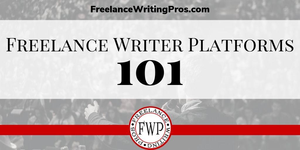 Freelance Writer Platforms 101
