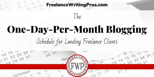 The One-Day-Per-Month Blogging Schedule for Landing Freelance Clients