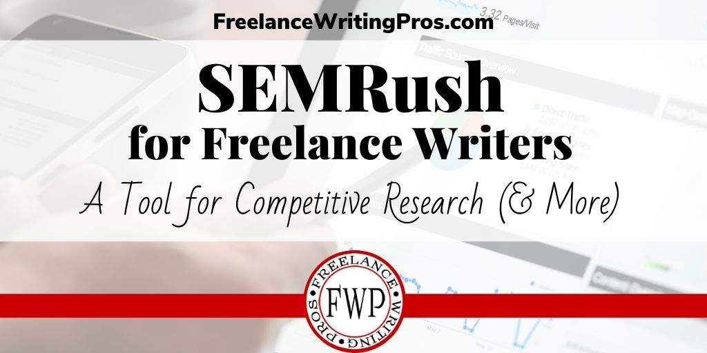 SEMRush for Freelance Writers - A Tool for Competitive Research and More - FreelanceWritingPros.com