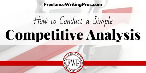 Conduct a Freelance Writing Competitive Analysis in 5 Simple Steps