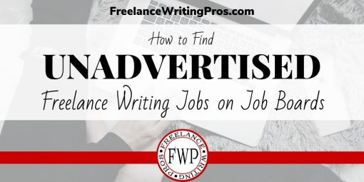How to Use Job Boards to Find Unadvertised Freelance Writing Jobs