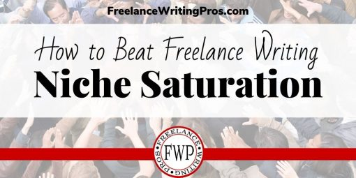 How to Beat Freelance Writing Niche Saturation