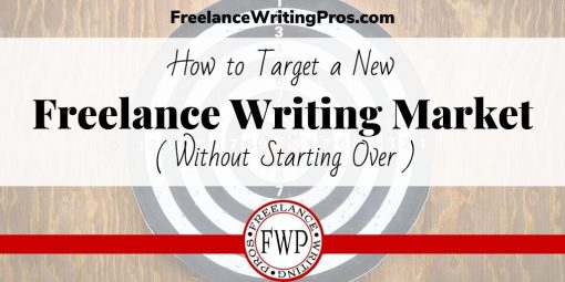 How to Target a New Freelance Writing Market (Without Starting Over)